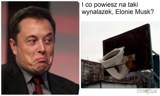 I co ty na to, Elonie Musk?