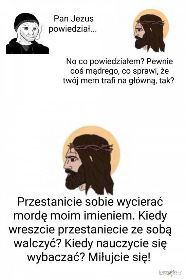 Pan Jezus powiedział...