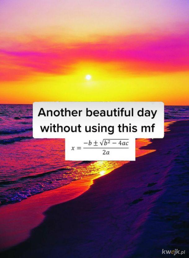 Kolejny piękny dzień bez matmy
