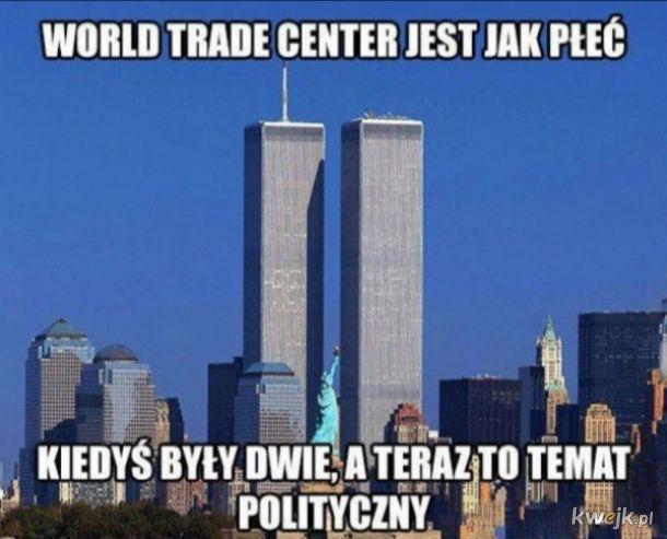 World trade center jest jak płeć