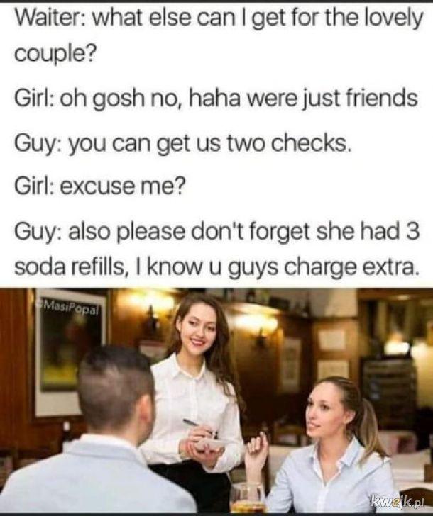 Tylko przyjaciele płacą za siebie.