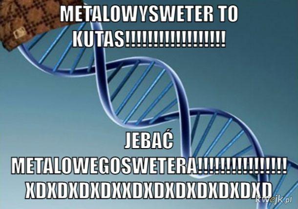 J***Ć MetalowegoSwetera!!!!!!!!!!!!!!!