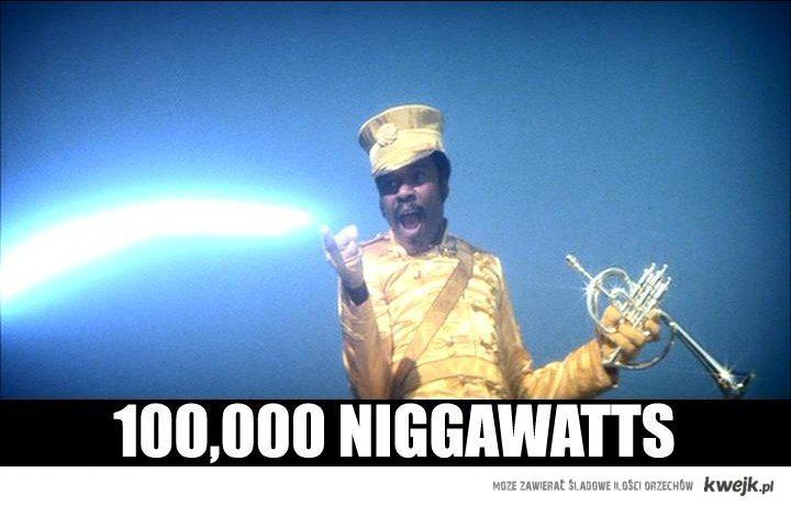 1000 niggawatts