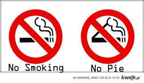 no smoking no pie