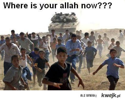 Where is your allah now ?