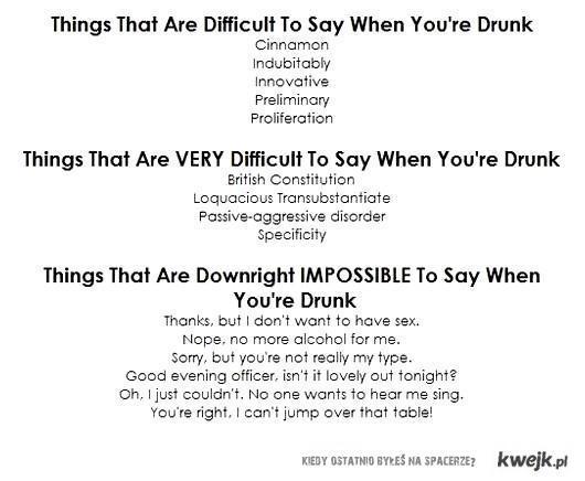 rzeczy trudne do powiedzenia, kiedy jestes pijany