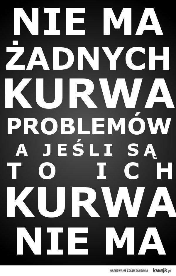 Problemów NIE MA!
