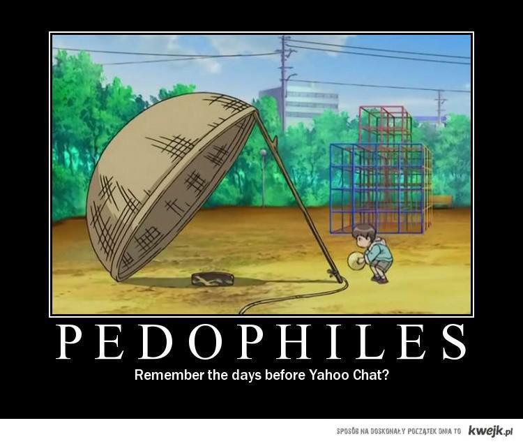 Pedophiles...