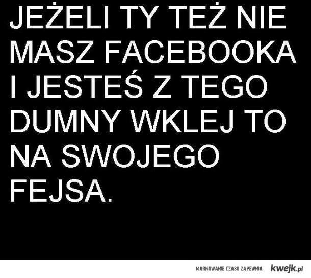 Jeżeli ty też nei masz facebooka...