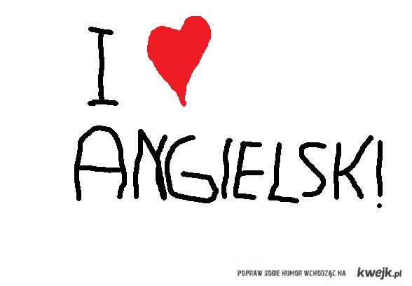 I love Angielski