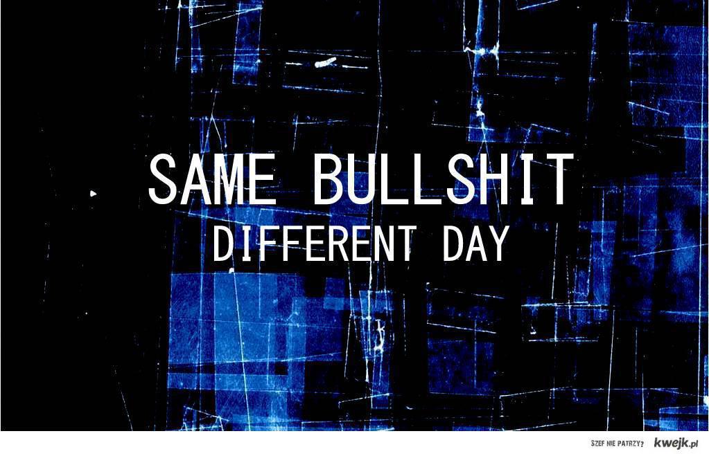 same bullshit