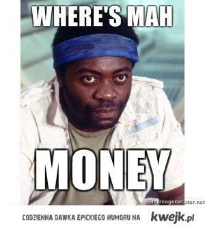where's mah money