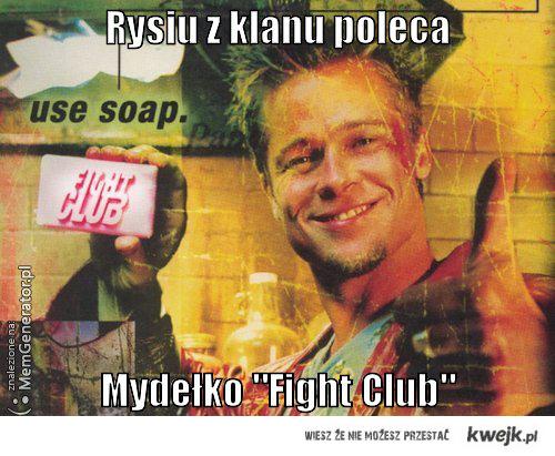 "RYSIU Z KLANU POLECA MYDEŁKO ""FIGHT CLUB"""
