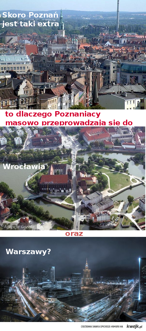 Poznań, Wrocław, Warszawa