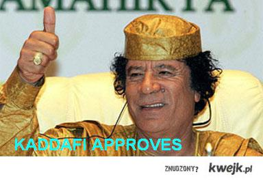 KADDAFI APPROVES