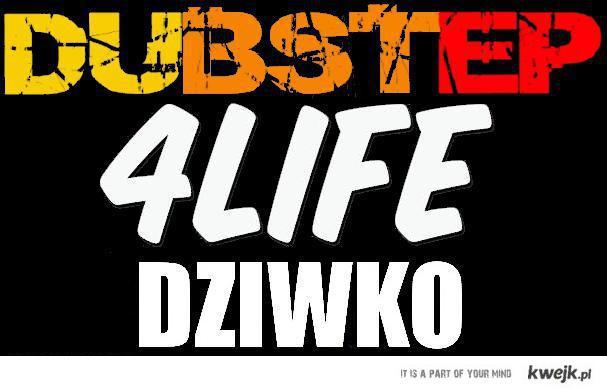 dubstep4life dziwko