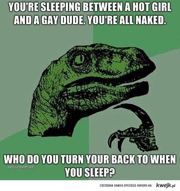 Kiedy śpisz pomiędzy hot dziewczyną a gejem : >
