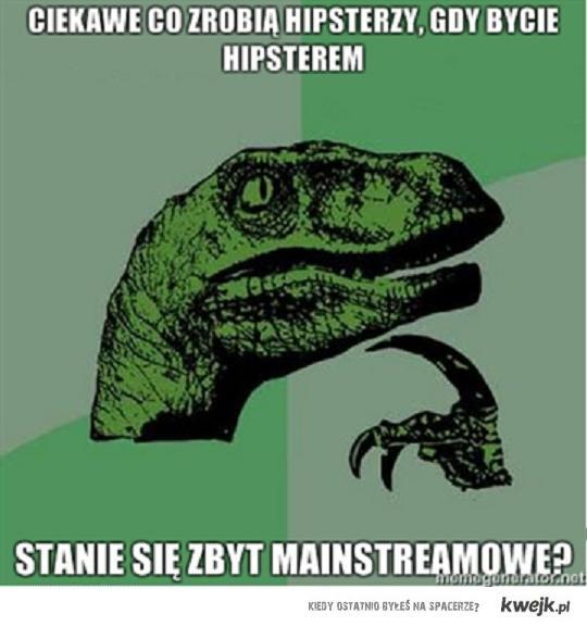 Hipster raptor i jego podniosłe pytanie.