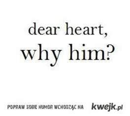 dlaczego on