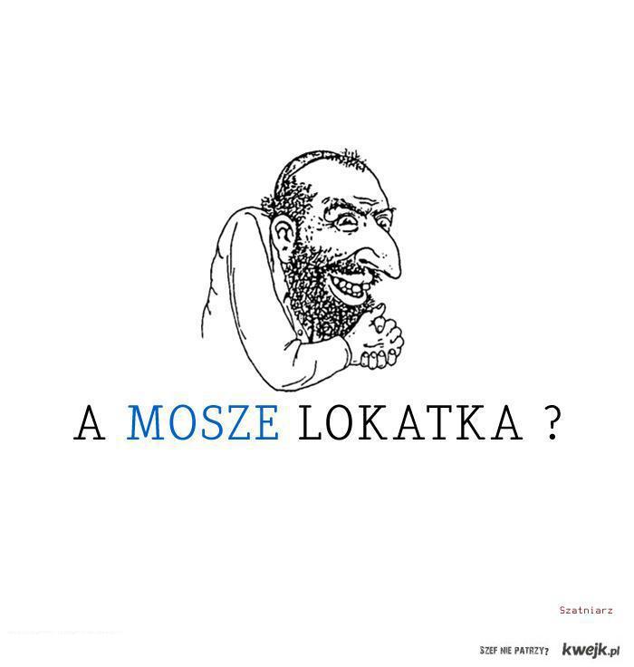 A Mosze lokatka?