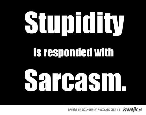 stupidityandsarcasm