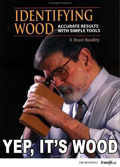 Identyfing wood.