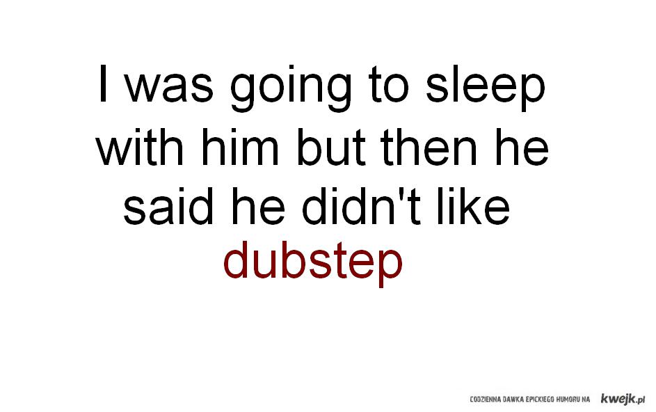 Sleep dubstep
