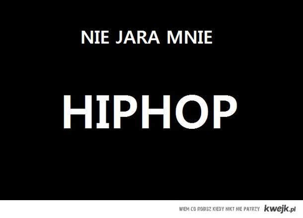 nie jara mnie hiphop