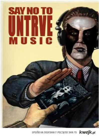 say no to untrve music