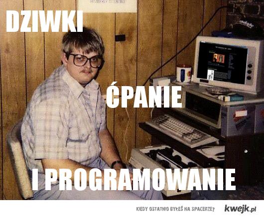 Dziwki, ćpanie i programowanie