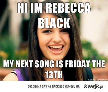 rebeca black Ftriday 13th