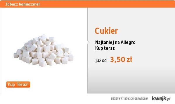 Cukier. Tylko na Allegro.