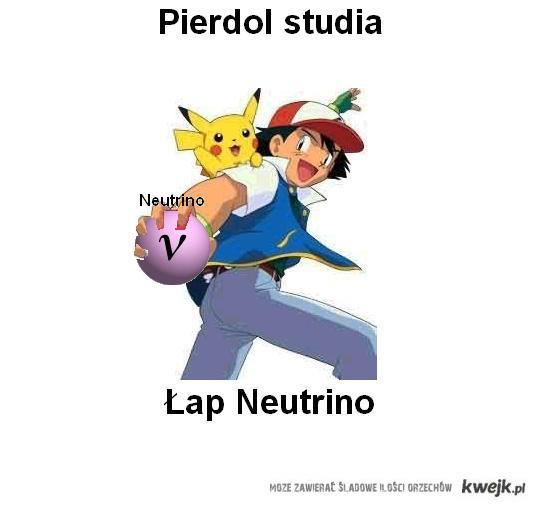 Pierdol studia Łap Neutrino