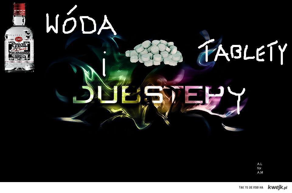 Wóda, tablety i dubstepy