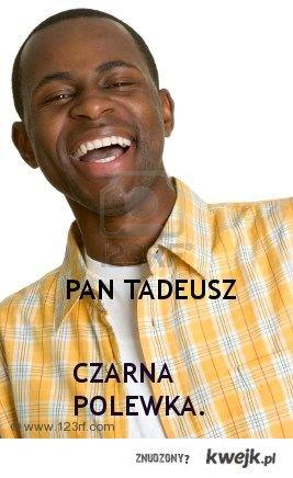 PAN TADEUSZ CZARNA POLEWKA