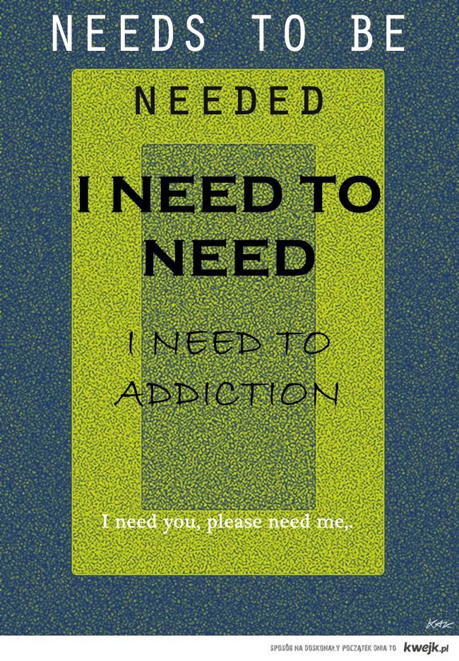 need.