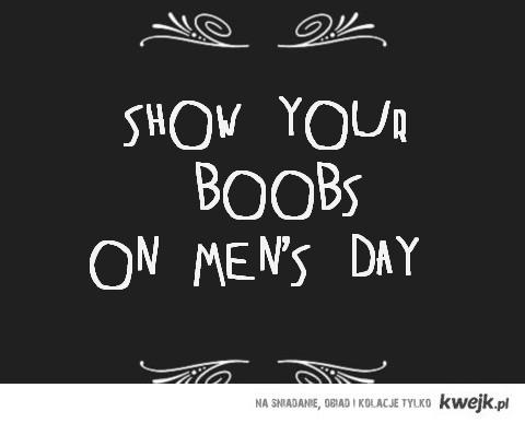True Men's Day ;)