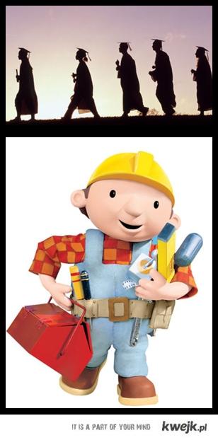 P*^$dol studia, Zostań Bob Builder