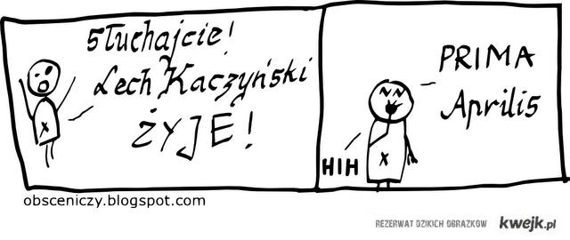 Kaczyński Żyje!