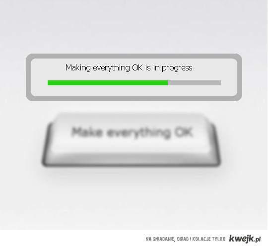 Make Everything OK :)