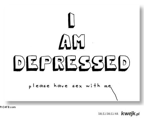 Jestem przygnębiony..