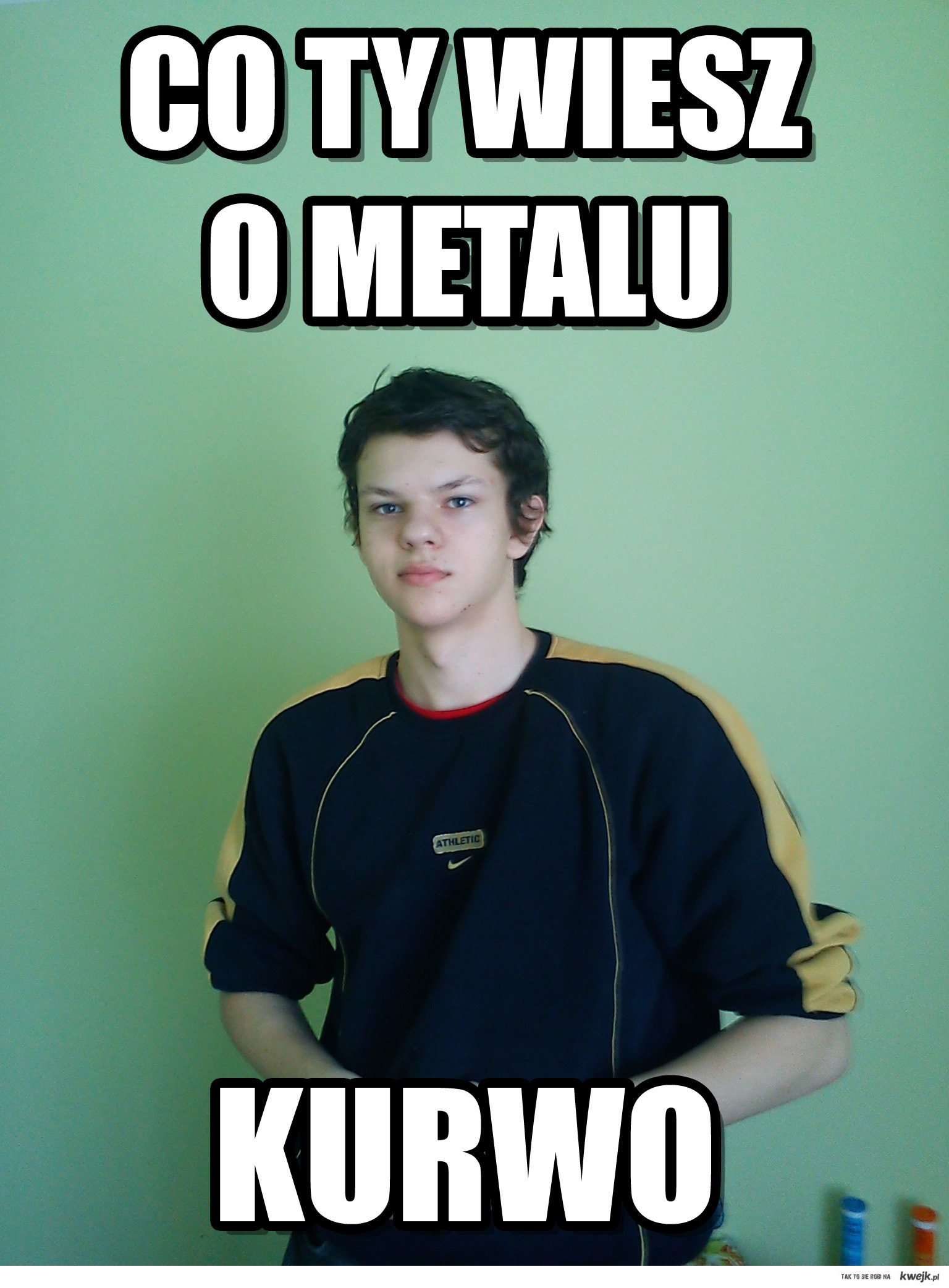 CO TY WIESZ O METALU