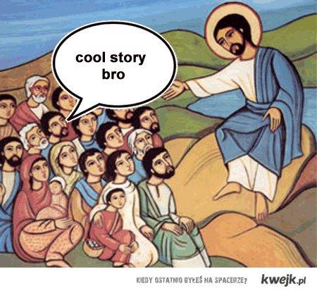 cool story,bro