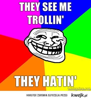 see me trollin'