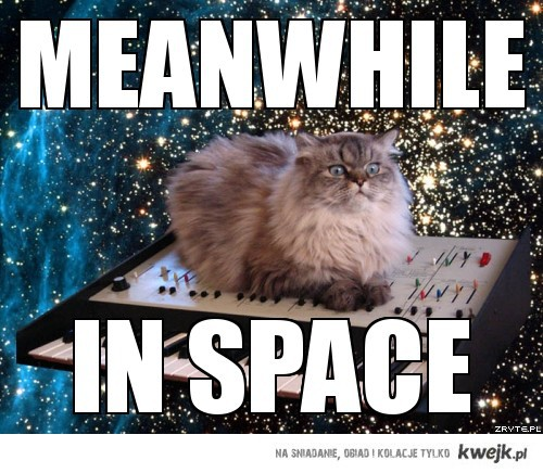 meanwhile in space