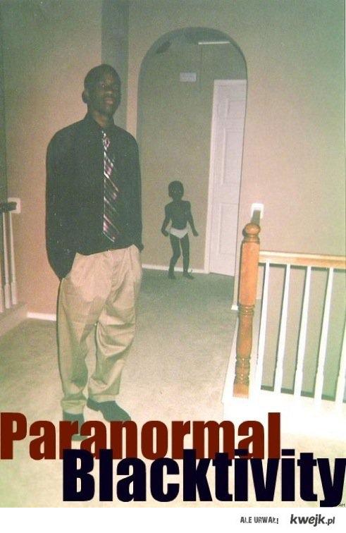 Paranormal Blacktivity