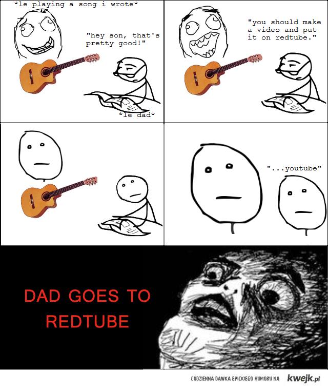 Dad...