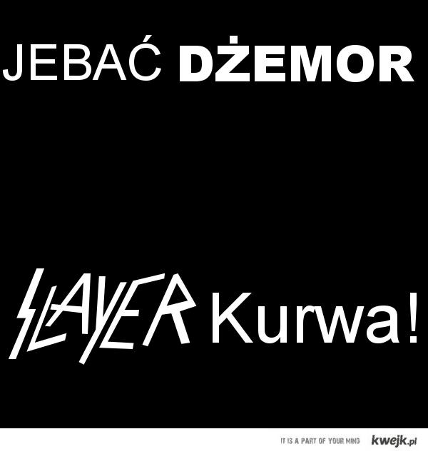Slayer Kurwa!
