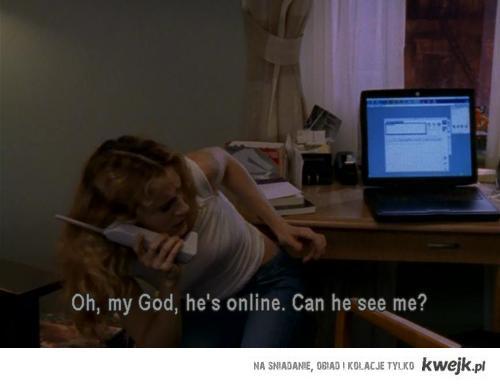 he's online!