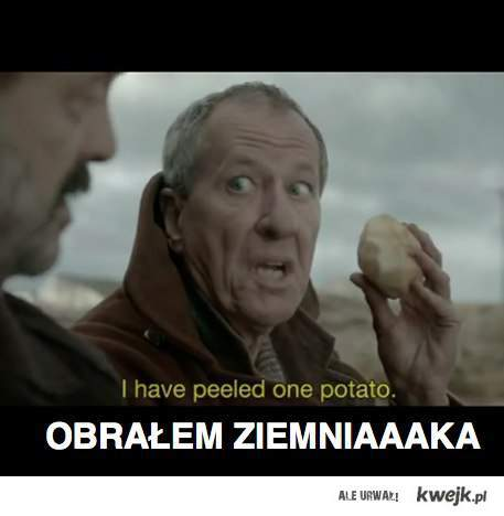 obrałem ziemniaka!